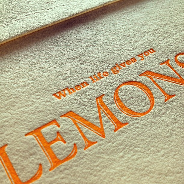 life gives you lemons #letterpress