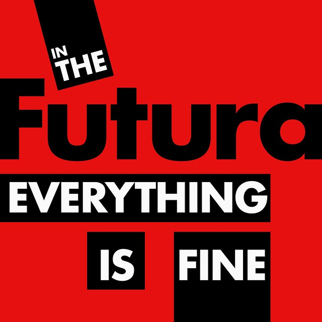 In the Futura Everything Is Fine