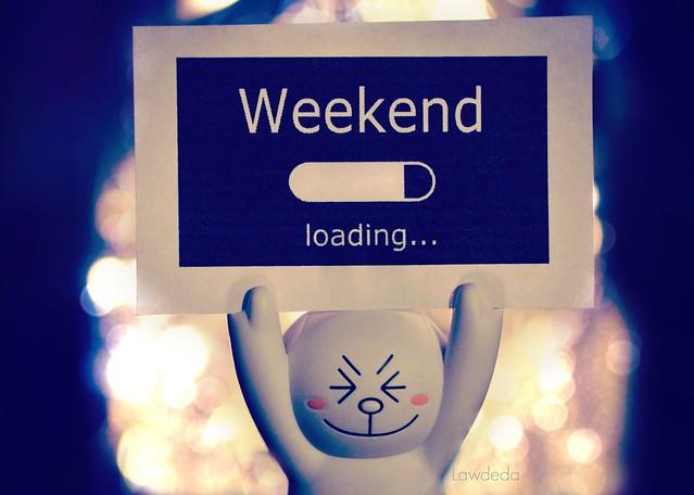 Weekend Loading :D