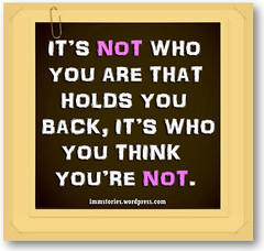 It's not who you r that holds you back