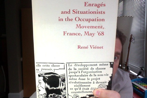 Enragés and Situationists in the Occupation Movement, France, May '68