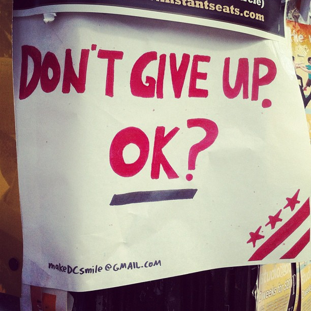 Don't give up, OK?