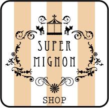 a Super Mignon