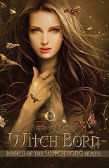 September 5th 2012 by Starling Publishing           Witch Born (Witch Song #2) by Amber Argyle
