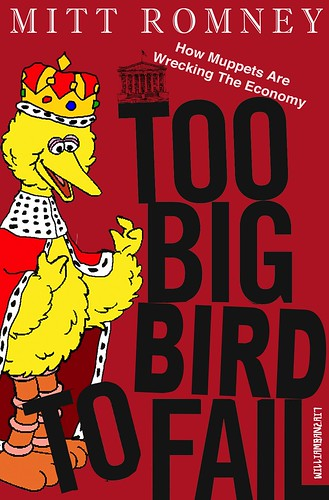 TOO BIG BIRD TO FAIL by Colonel Flick