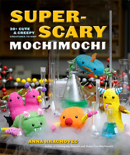 I Heart Craft Books: Super-Scary Mochimochi, by Anna Hrachovec