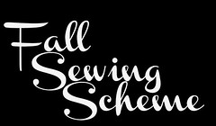 Fall Sewing Scheme!!