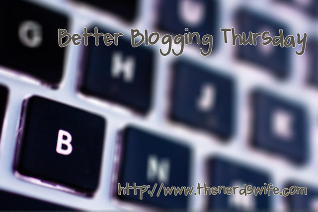 Better Blogging Thursday