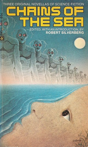Robert Silverberg (ed) - Chains of the Sea (Dell 1974)