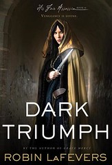 April 2nd 2013 by Houghton Mifflin Books for Children              Dark Triumph (His Fair Assassin #2) by R.L. LaFevers
