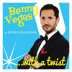 "Benny Vegas ""With A Twist"""