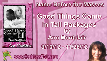 Interview with Contemporary Romance Author, Ann Montclair of Good Things Come in Tall Packages