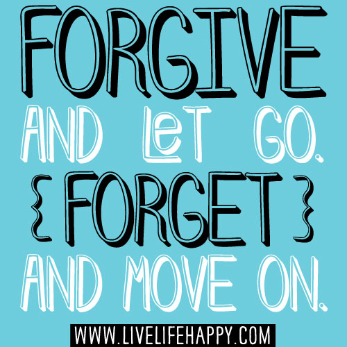 Forgive Forget Move On Quotes