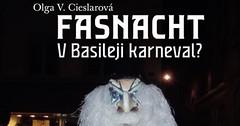 Vyšla nová kniha o basilejském karnevalu Fasnacht