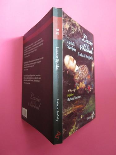 Lucinda Hawksley, Lizzie Siddal. Odoya 2012. [responsabilità grafica non indicata]. Quarta di copertina, dorso, copertina (part.), 1