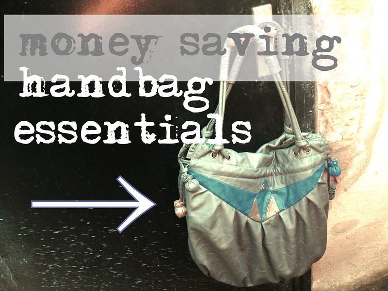 Money saving handbag essentials