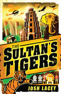 Josh Lacey, The Sultan's Tigers