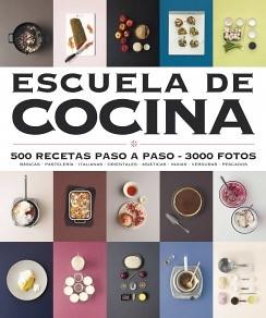 Escuela de cocina 500 recetas paso a paso por todo lo alto for Libro escuela de cocina
