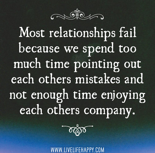 Most Relationships Fail Because We Spend Too Much Time Poi