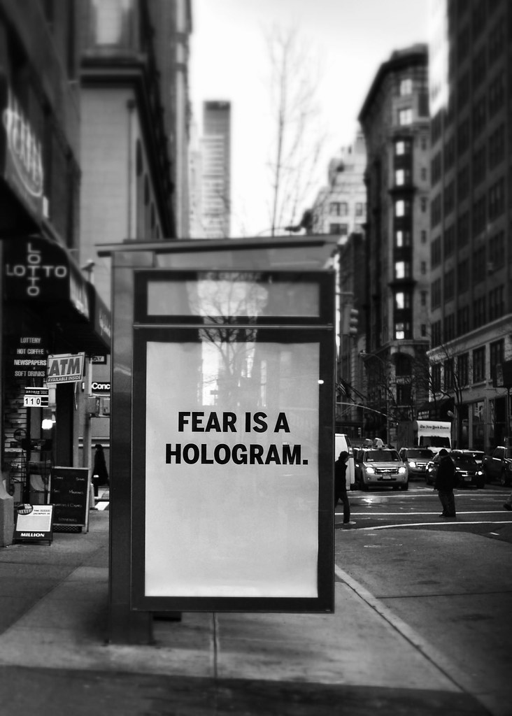 Fear is a hologram