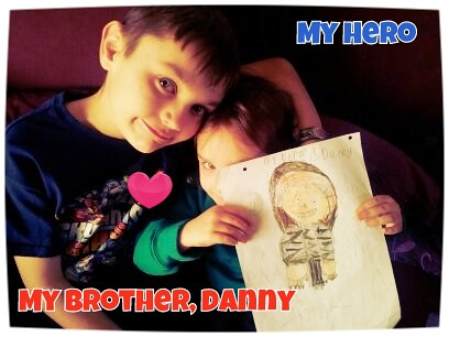 ", ""That's My Hero!""  My big brother, Danny"
