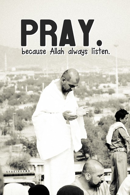 Pray. Because Allah always listen (: