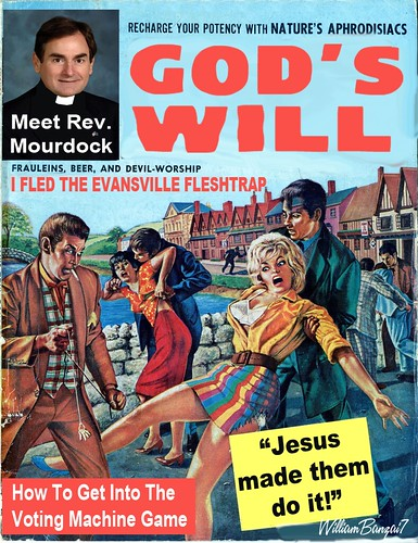 GOD'S WILL MAGAZINE (Richard Mourdock) by Colonel Flick