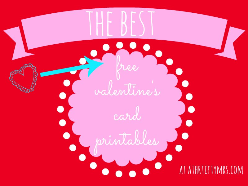 The Best Free Printable Valentine 39 S Day Cards A Thrifty Mrs