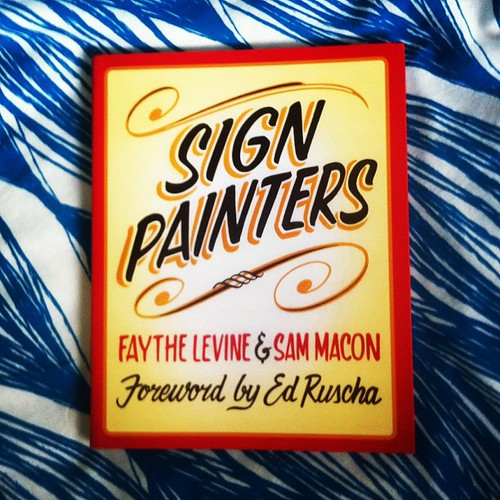 New book: Sign Painters by Faythe Levine and Sam Macon. Some lovely stuff inside.