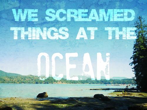 Screaming at the Ocean