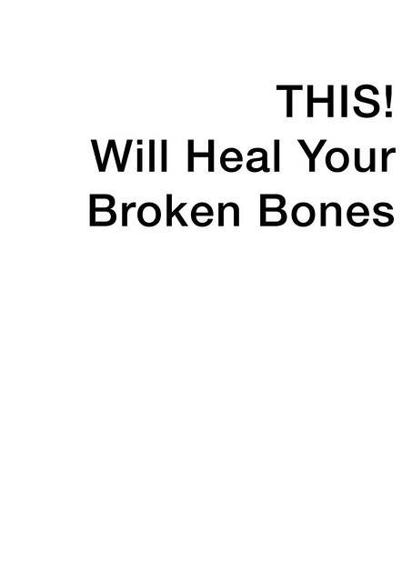 This Will Heal Your Broken Bones