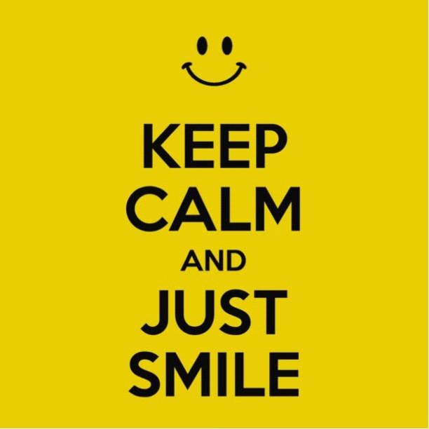8166088577 fe10811625 z jpgKeep Calm And Smile