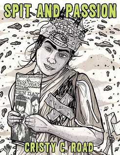 Cover of Spit and Passion, which features a self-portrait of Cristy Road as a teenager, grungy, awkward, and clutching a Rolling Stone magazine featuring Green Day.