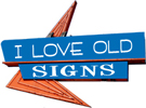 Welcome to I Love Old Signs!