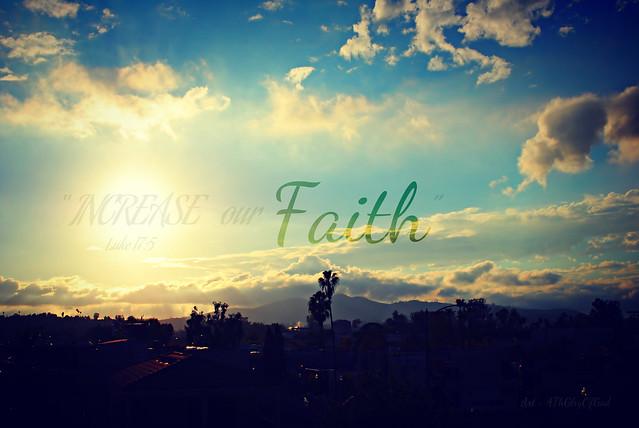 """Increase our Faith"""