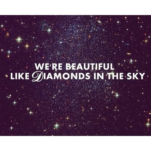 We 39 Re Beautiful Like Diamonds In The Sky Rihanna Lyrics Song Instagood Instaphoto