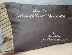 How to Customize Your Pillowcase - jenniffier.blogspot.com