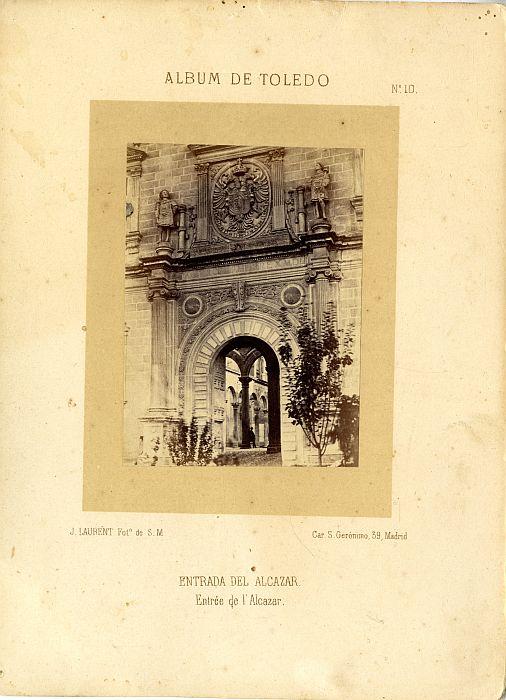 Portada del Alcázar hacia 1860. Fotografía de Jean Laurent incluida en un álbum sobre Toledo © Archivo Municipal. Ayuntamiento de Toledo