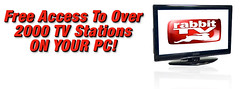 Free Access To Over 2000 TV Stations right on your PC!