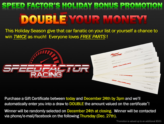 Christmas Gift Certificates</p> <p>It&#8217;s back again! Our 2012 Gift Certificate promotion. Give someone (or yourself) a chance to DOUBLE the amount of the gift. If you&#8217;re thinking of purchasing some new parts, why not give yourself or someone else a chance to win twice the amount?</p> 							 					</div> 					 					<div class=