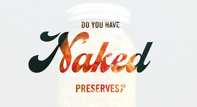 Naked Jam and Pickles? Deadline Extended for Pimp That Preserve December