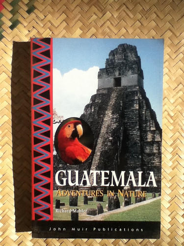 Richard Mahler: Guatemala: Adventures in Nature