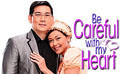 BE CAREFUL WITH MY HEART – FEB. 04, 2013 FULL