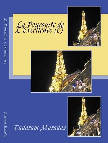 La Poursuite de L Excellence  (C) by Tadaram Alasadro Maradas