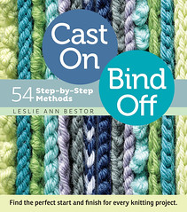 I Heart Craft Books: Cast On, Bind Off, by Leslie Ann Bestor
