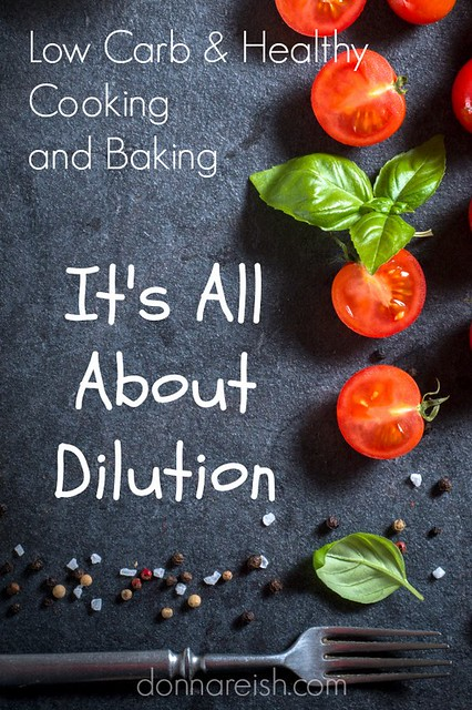 Low Carb/Healthier Cooking and Baking: It's All About Dilution
