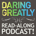 Dr. Brené Brown's Daring Greatly Read-Along Podcast button