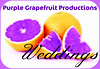 Purple Grapefruit Productions - Weddings:  NOW OPEN!
