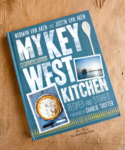 My Key West Kitchen: Recipes and Stories by Norman Van Aken