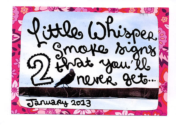 Little Whisper Smoke Signs That You'll Never Get II – A Note